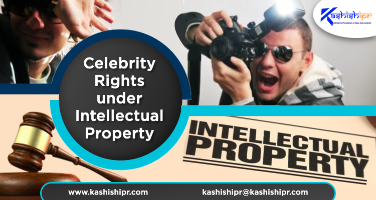 Celebrity Rights under Intellectual Property