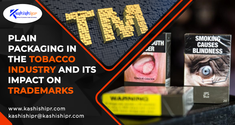 Plain Packaging in the Tobacco Industry and its Impact on Trademarks