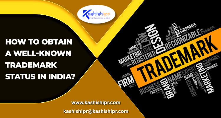 How to Obtain a Well-Known Trademark Status in India