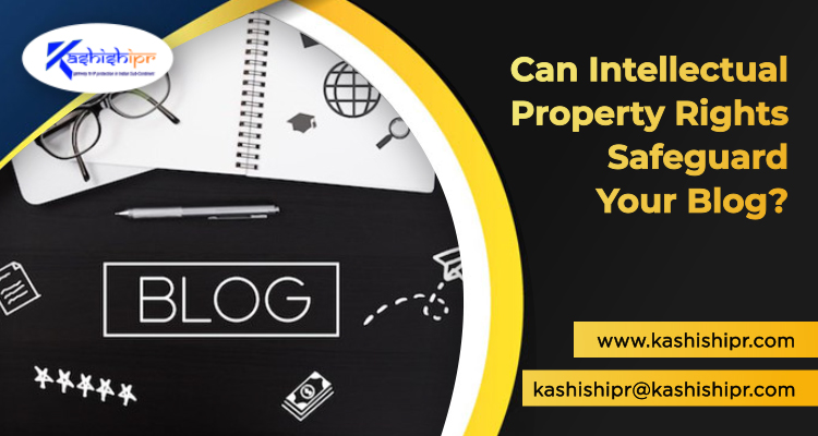 Can Intellectual Property Rights Safeguard Your Blog?