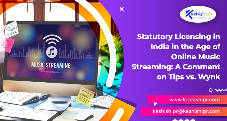 Statutory Licensing in India in the Age of Online Music Streaming A Comment on Tips vs. Wynk