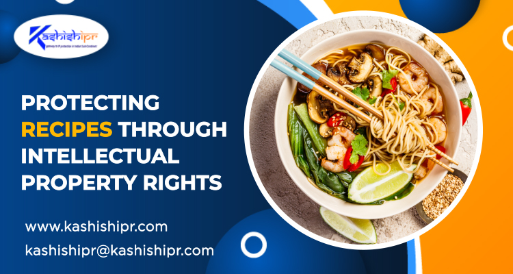 Protecting Recipes through Intellectual Property Rights