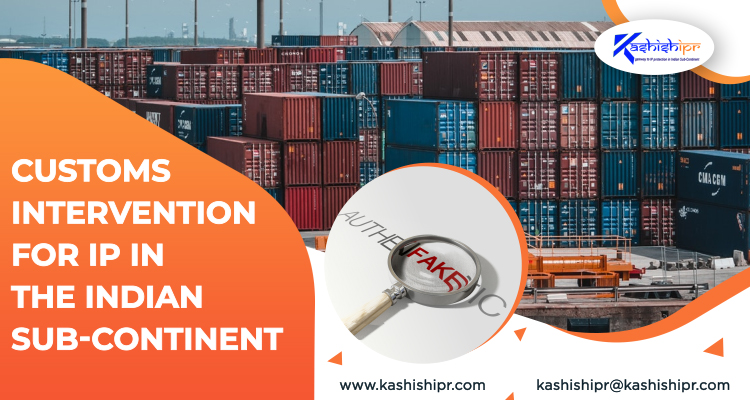 Customs Intervention for IP in the Indian Sub-Continent
