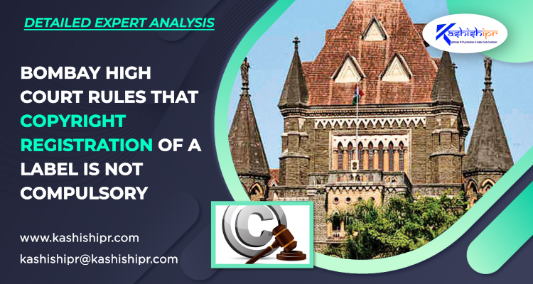 Bombay High Court Rules that Copyright Registration of a Label is not Compulsory