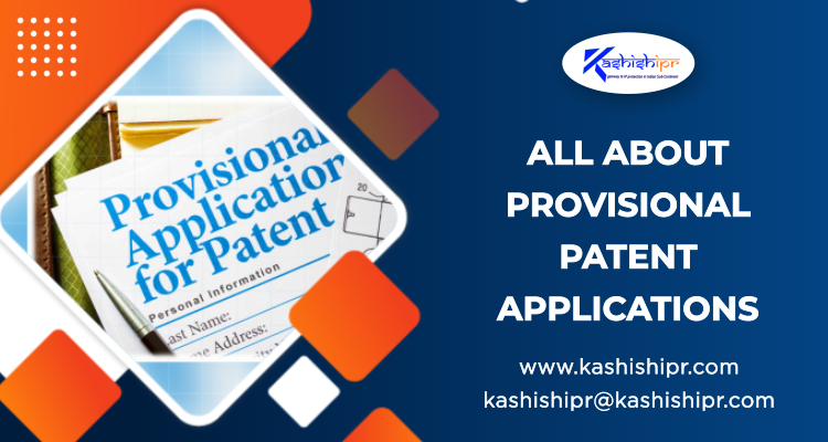 All About Provisional Patent Applications
