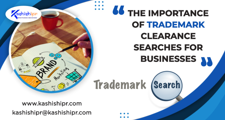 The Importance of Trademark Clearance Searches for Businesses